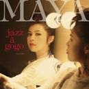 JAZZ A GOGO/MAYA