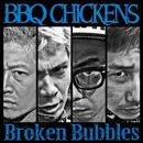 Broken Bubbles/BBQ CHICKENS