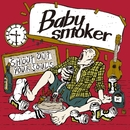 SHOUT OUT YOUR SOULS/Baby smoker