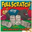 THE GREATEST FASTEST/FULLSCRATCH