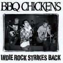 INDIE ROCK STRIKES BACK/BBQ CHICKENS