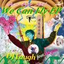 We Can Fly/DJ Laugh