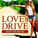 LOVE's DRIVE -DELIGHT SONG BEST MIX-/V.A