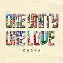 ONE UNITY ONE LOVE/ONGYA