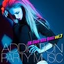 ADDICTION PARTY MUSIC vol.7 - パーティー中毒!最新UKクラブ・ヒット!/UK Club Hits Collective