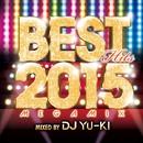 BEST HITS 2015 -mixed by DJ YU-KI-/V.A