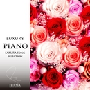 ラグジュアリー ピアノ 桜ソング セレクション Vol.1/ラグジュアリー ピアノ