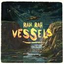 Vessels/Rah Rah