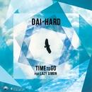 TIME TO GO (feat. LAZY SIMON) -Single/DAI-HARD