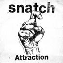 Attraction/snatch
