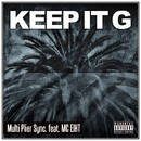 KEEP IT G feat. MC EIHT/MULTI PLIER SYNC.