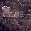 Rosebank House/高遠彩子