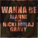 WannaBe (feat. Nicki Minaj & Gravy)/Manni