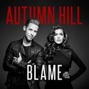 Blame/Autumn Hill