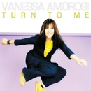 Turn To Me/Vanessa Amorosi