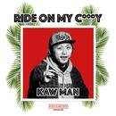 Ride on my c***y -Single/KAWMAN