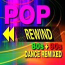 Pop Rewind 80s + 90s – Dance Remixed/Dance Remix Factory