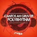 Cantos Ah Gruv/Polyrhythm