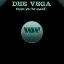 You've Got The Love EP/Dee Vega
