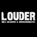 Louder/Dj Cargo & O!ZOmatic