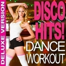 Disco Hits! Dance Workout (Deluxe Version)/Workout Remix Factory