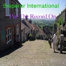 Put The Record On/Emperor International