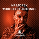 Rudolfo & Antonio EP/Mr Morek