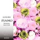 ラグジュアリー ピアノ ウェディング セレクション Vol.1/ラグジュアリー ピアノ