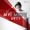 MY MIND -Single/RAZY