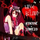 LOVE is BLOOD feat.kokone/some蔵