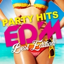 PARTY HITS EDM -BEST EDITION-/PARTY HITS PROJECT