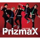 OUR ZONE(赤盤)/PrizmaX