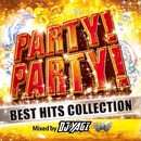 PARTY!PARTY! BEST HITS COLLECTION Mixed by DJ YAGI/PARTY HITS PROJECT