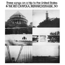 Three Songs On A Trip To The United States/THE RED CRAYOLA