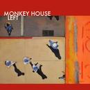 Left/MONKEY HOUSE