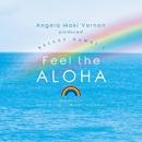 Angela Maki Vernon produced RELAXY HAWAIʻI ~Feel the ALOHA~/Super Natural