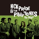 Go Deep/NICK PRIDE & THE PIMPTONES