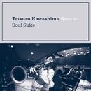 Soul Suite/川嶋哲郎カルテット