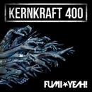Kernkraft 400/FUMI★YEAH!