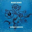 Rain King/ROMAN ANDREN