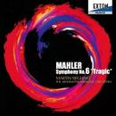 マーラー:交響曲 第 6番「悲劇的」/マルティン・ジークハルト/アーネム・フィルハーモニー管弦楽団