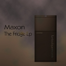 The Fridge EP/Maxon