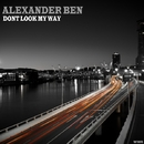 Don't Look My Way/Alexander Ben