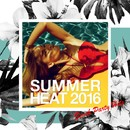 Summer Heat ! 真夏のビーチ・パーティー・ヒッツ2016/24 Hour Party Project