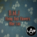Flying Dub Flowers/D.M.J