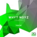 Deadly/Whyt Noyz