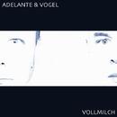 Vollmilch/Adelante & Vogel