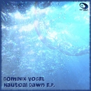 Nautical Dawn E.P./Dominik Vogel
