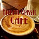 Eternal Classic Cafe/TENDER SOUND JAPAN