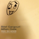 Feel So Good/Bilel Gargouri & Ben Gate